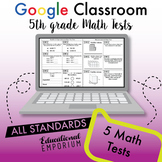 5th Grade Google Classroom Math Tests, Digital Math Tests, 5th Grade Math Tests