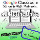 5th Grade Google Classroom Math Worksheets ⭐ ALL METRIC UNITS ⭐ Digital