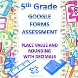 5th Grade Place Value and Rounding with Decimals Google Form Assessment