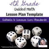 5th Grade Guided Math Lesson Plan Template {Editable}