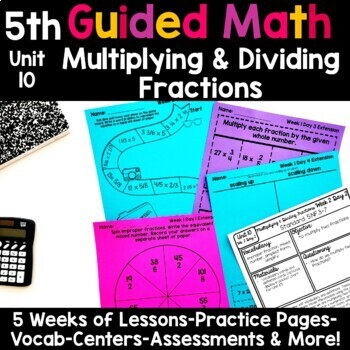 5th Grade Guided Math -Unit 10 Multiplying and Dividing Fractions