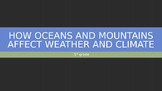 5th Grade How Oceans and Mountains Affect Weather and Climate