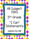 5th Grade I Can Statements TEKS-All Subjects