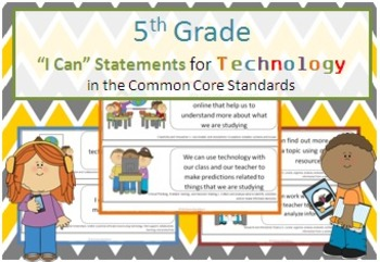 Fifth Grade I Can Statements for Technology Standards Related to the CCSS