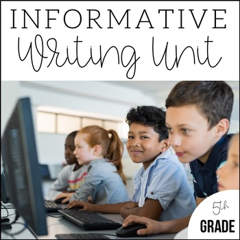 5th Grade Informative and Expository Writing- Unit 5 {CCSS