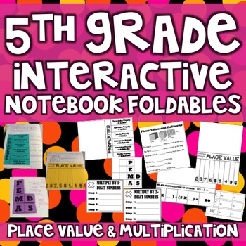 5th Grade Interactive Math Notebook - Place Value and Mult
