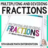 5th Grade Multiplying & Dividing Fractions Intervention Unit