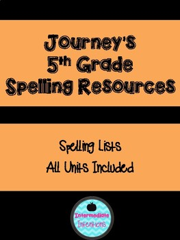 5th Grade Journey's Spelling Resources - All Units Included