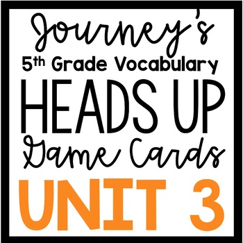 5th Grade Journey's Unit 3: Heads Up Vocabulary Game Cards