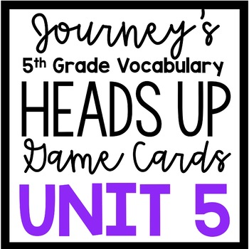 5th Grade Journey's Unit 5: Heads Up Vocabulary Game Cards