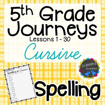 5th Grade Journeys Spelling - Cursive LESSONS 1-30