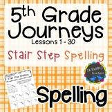 5th Grade Journeys Spelling - Stair Step Spelling LESSONS 1-30