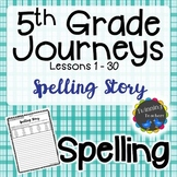5th Grade Journeys Spelling - Writing Activity LESSONS 1-30