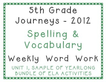 5th Grade Journeys 2012 Unit 1 Sample of Spelling, Vocabulary Year Bundle