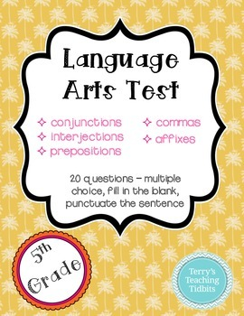 5th Grade Lang Arts Test - commas, affixes, conj., interje