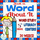 5th Grade Literacy Centers; Word Study Skills, Full year (30 weeks)