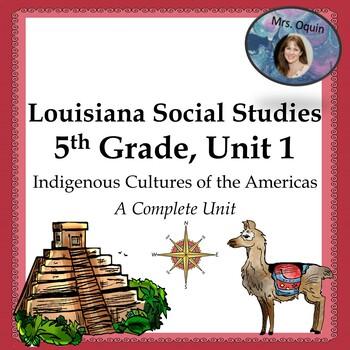 Indigenous Cultures of the Americas (Louisiana Gr. 5 Social Studies, Full Unit!)