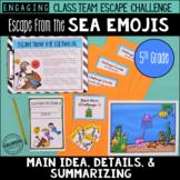 5th Grade Main Idea Details Escape Challenge: Escape from the Sea Emojis!