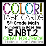 5th Grade Math 5.NBT.2 COLOR! Task Cards Powers of Ten (Jenga)