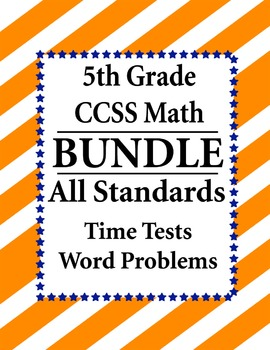 5th Grade Math BUNDLE - Time Tests, Word Problems CCSS – A
