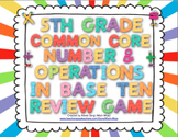 5th Grade Math Common Core Review Game (Number and Operations in Base Ten)