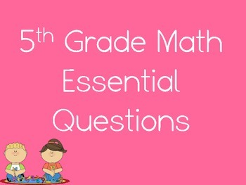 5th Grade Math Essential Questions