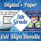 5th Grade Math Exit Slips Digital + Paper MEGA Bundle: Google + PDF Exit Tickets