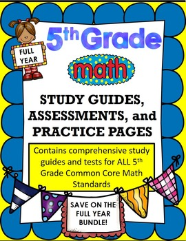 5th Grade Math FULL YEAR Assessments, Study Guides, and Practice Pages!