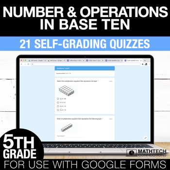 5th Grade Math Google FORMS - Number & Operations in Base 10 : 21 Quizzes