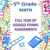 5th Grade Math Google Forms Assessments Bundle for the Entire Year