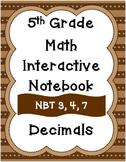 5th Grade Math Interactive Notebook: Decimals NBT 3, NBT.4, NBT.7