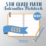 5th Grade Math Interactive Notebook, NBT (Number & Operations in Base Ten)