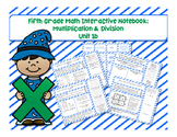 5th Grade Math Interactive Notebook Unit 1b: Multiplication & Division