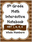 5th Grade Math Interactive Notebook: Whole Numbers NBT.1,