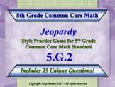 5th Grade Math Jeopardy Game -  5 G.2 Geometry Coordinate Plane 5.G.2