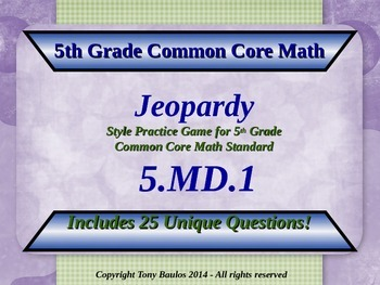 5th Grade Math Jeopardy Game - 5 MD.1 Convert Measurement