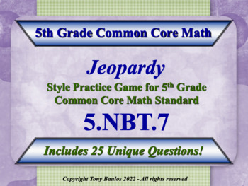 5th Grade Math Jeopardy Game - Add, Subtract, Multiply Divide Decimals 5.NBT.7