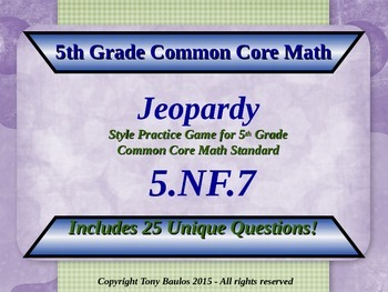5th Grade Math Jeopardy Game - Divide Unit Fractions by Whole Numbers 5.NF.7