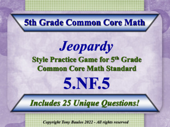5th Grade Math Jeopardy Game -  Multiplication of Fractions as Scaling 5.NF.5