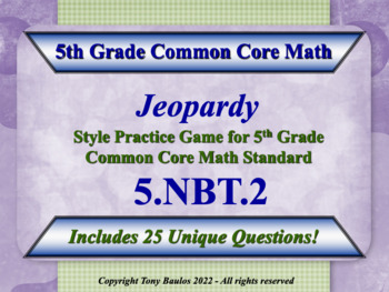 5th Grade Math Jeopardy Game - Multiply & Divide By A Power Of 10 5.NBT.2