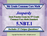 5th Grade Math Jeopardy Game - Understand The Place Value System 5.NBT.1