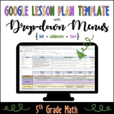 Google Lesson Plan Template with Drop-down Menus {5th Grade Math}