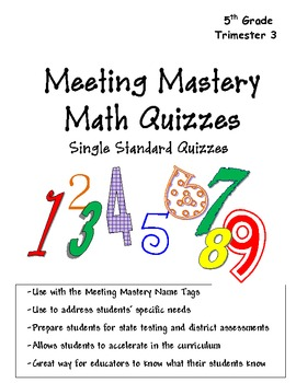 5th Grade Math Meeting Mastery Quiz Book Trimester 3 complete Revised 07/2012
