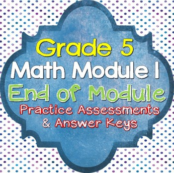 5th Grade Math Module 1 Practice Assessments 3 Reviews with Answer Keys