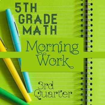 5th Grade Math Morning Work: 3rd Quarter, 5th Grade Math Spiral Review Homework