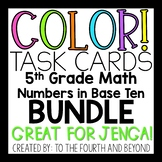 5th Grade Math *NBT BUNDLE* COLOR! Task Cards OVER 350 Problems! (Jenga)