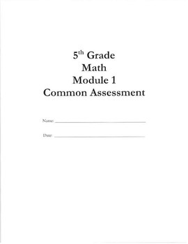 5th Grade Math NYS Module 1 Assessment