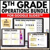 5th Grade Math {5.NBT.5, 5.NBT.6, 5.NBT.7} Google Classroom Distance Learning