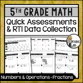 Fractions - 5th Grade Quick Assessments and RTI Data Collection (NF)