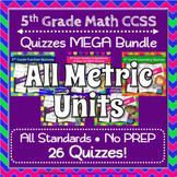 5th Grade Math Quizzes MEGA Bundle⭐ ALL METRIC UNITS